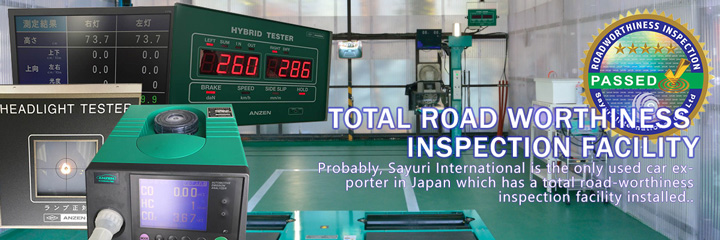 Road worthiness inspection facility of Sayuri International